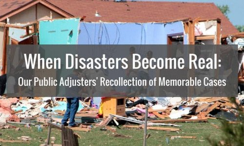 When Disasters Become Real: Our Public Adjusters' Recollection of Memorable Cases Thumbnail Image