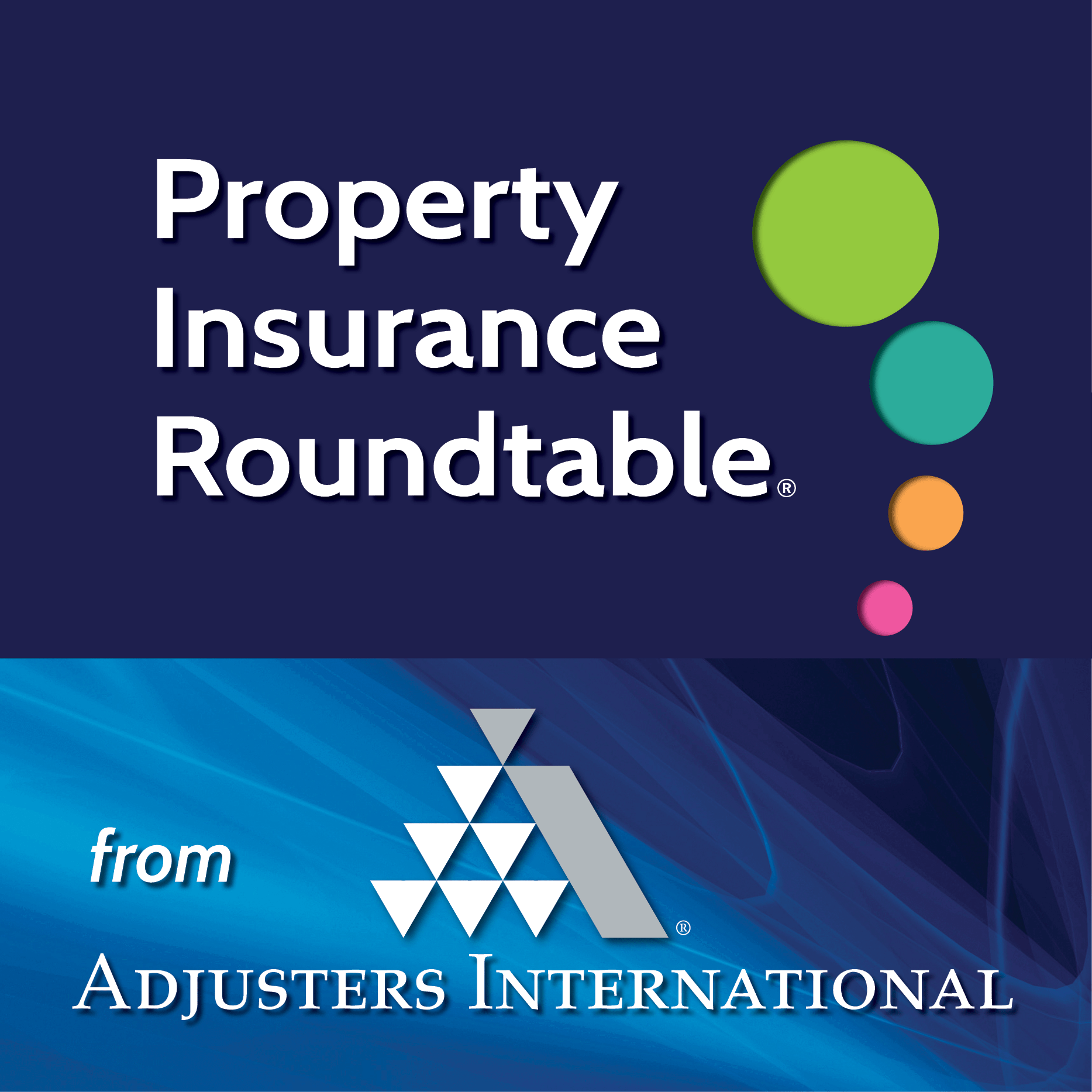 Property Insurance Roundtable Podcast Adjusters International